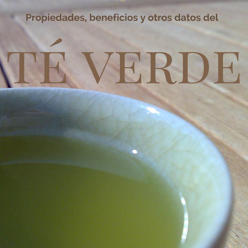 Propiedades del té verde, beneficios y otros datos