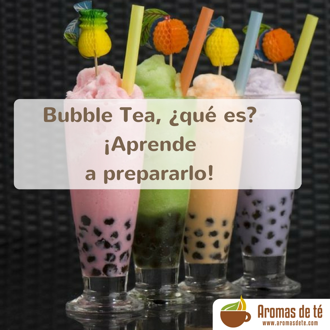 Bubble Tea, ¿qué es?