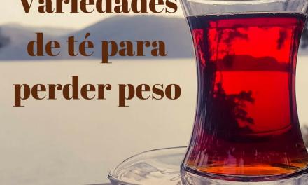 Variedades de té para bajar de peso