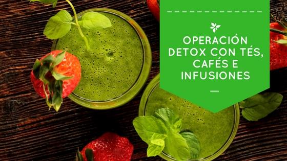 Operación detox con tés, cafés e infusiones